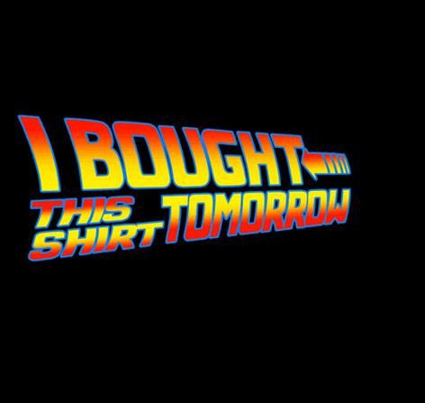 I bought this shirt tomorrow #bttf