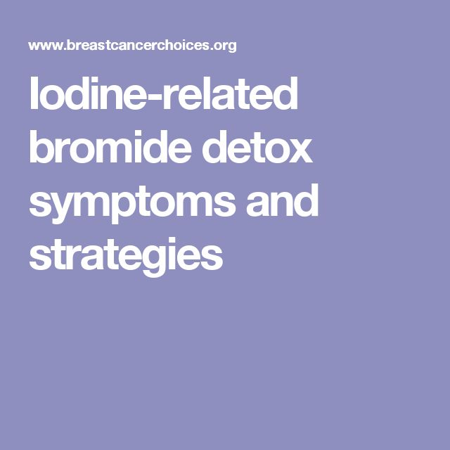 Iodine-related bromide detox symptoms and strategies