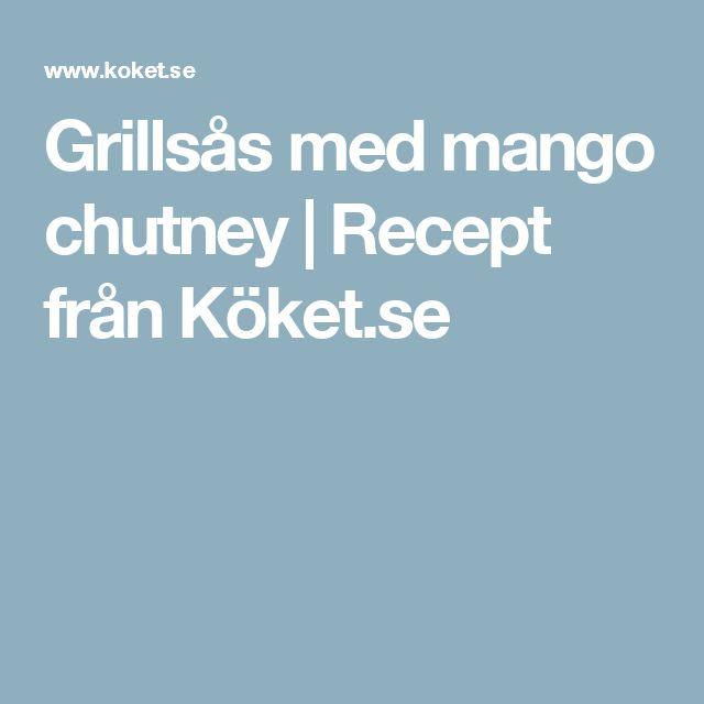 Grillsås med mango chutney   Recept från Köket.se