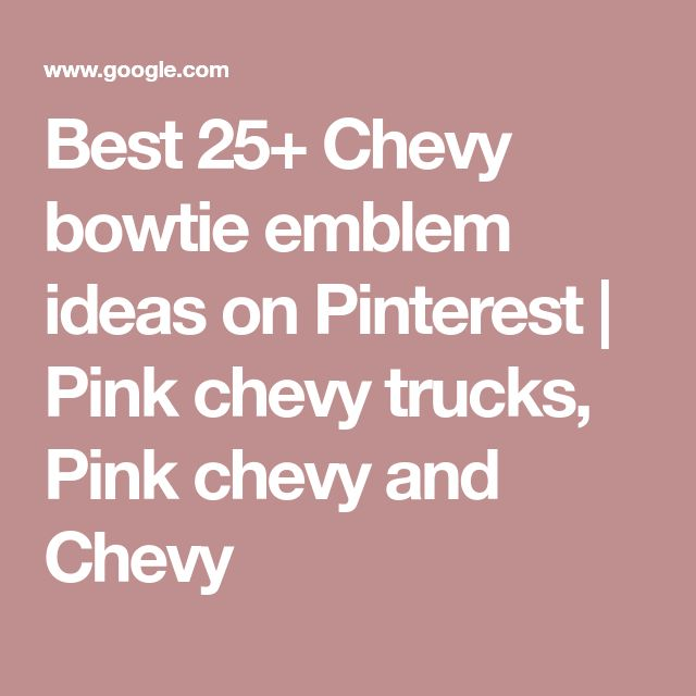Best 25+ Chevy bowtie emblem ideas on Pinterest | Pink chevy trucks, Pink chevy and Chevy