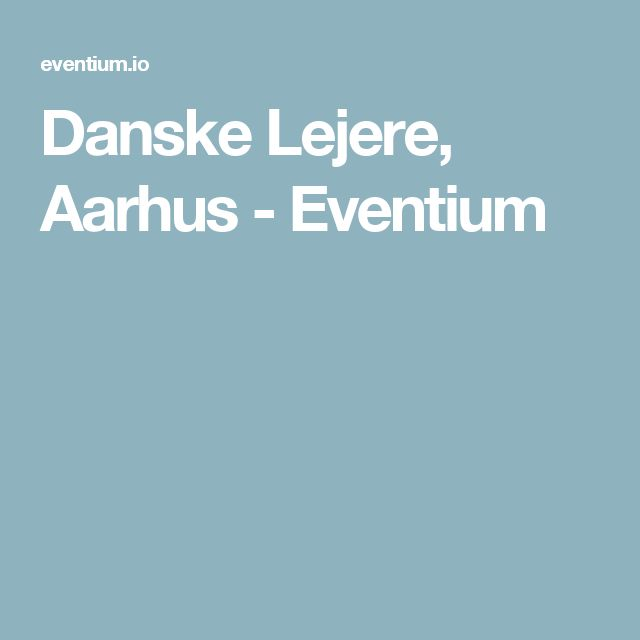 Danske Lejere, Aarhus - Eventium