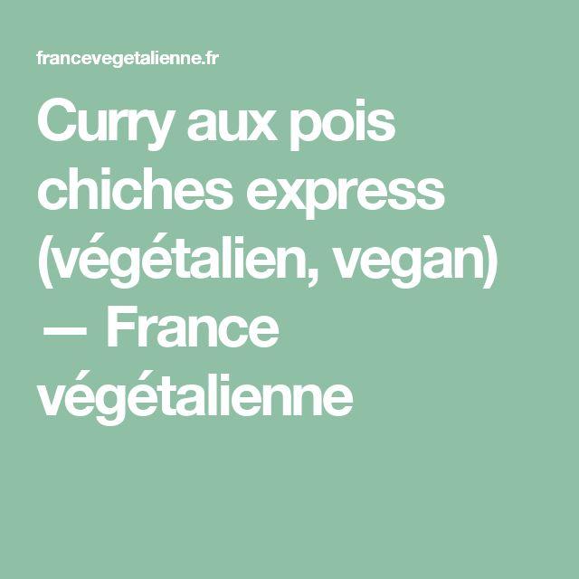 Curry aux pois chiches express (végétalien, vegan) — France végétalienne