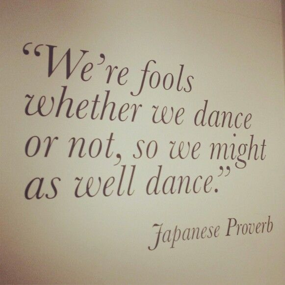 Dance quote. This reminds me of when I realized that the people with no facial expression stick out in a bad way.