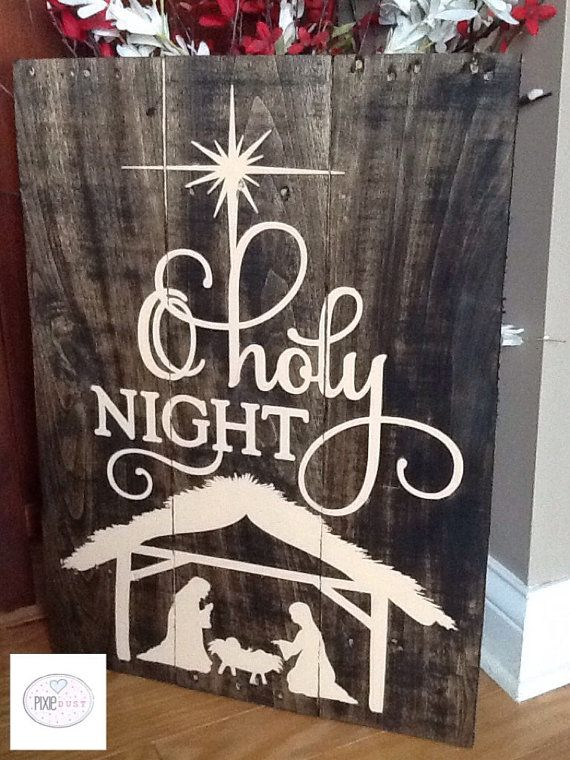 Hey, I found this really awesome Etsy listing at https://www.etsy.com/listing/257110780/o-holy-night-pallet-sign-christmas-decor