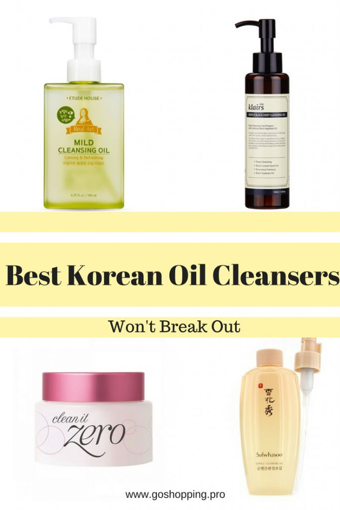 Best Korean Oil Cleansers That Won T Break You Out Go Shopping Skin Care Steps Korean Skincare Routine Korean Skincare Steps