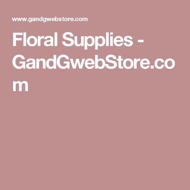 Floral Supplies - GandGwebStore.com