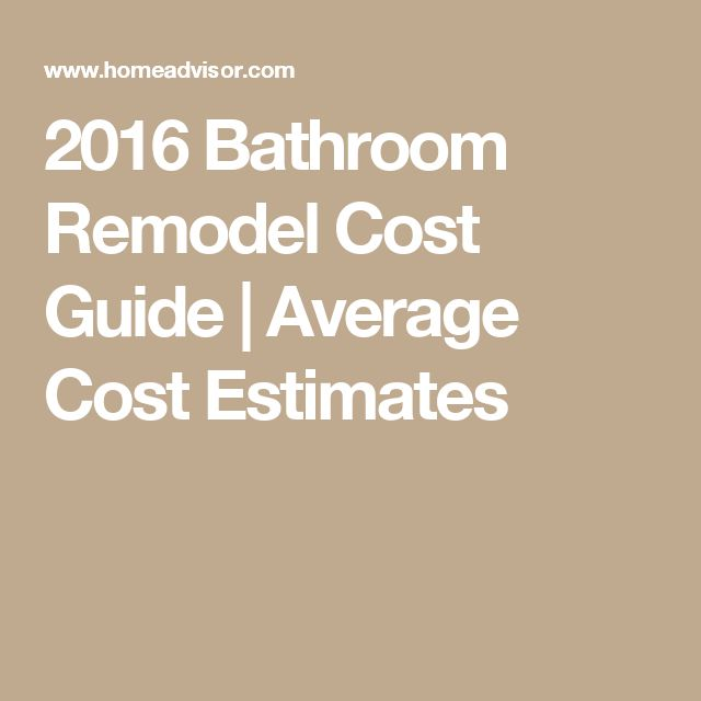2016 bathroom remodel cost guide average cost estimates - Average Cost Of Bathroom Remodel 2013