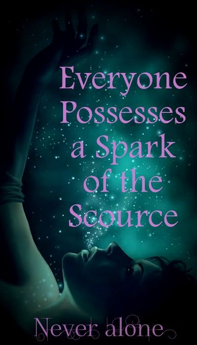 "Divine Spark: ""Everyone possesses a spark of the #Source."" Yes, they do."