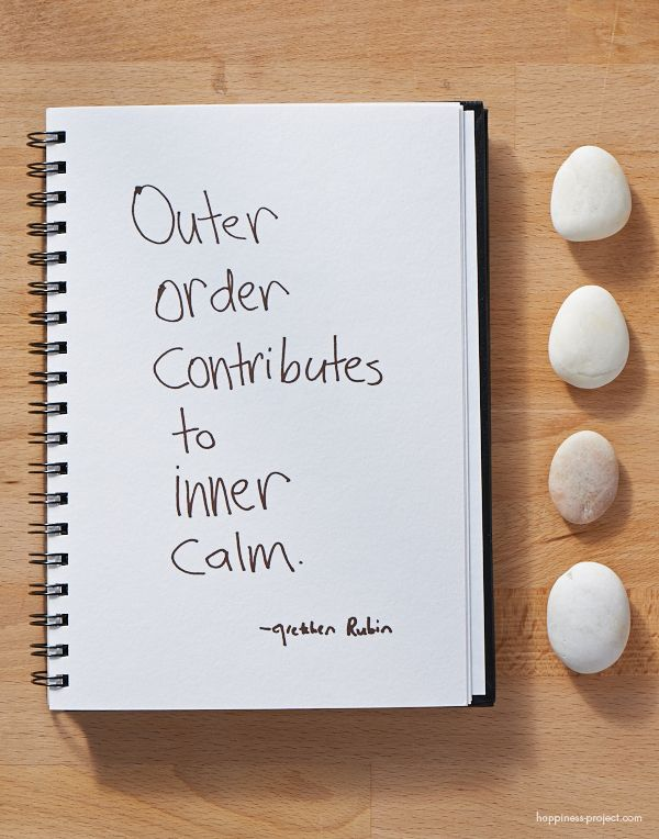 Secret of Adulthood: Outer Order Contributes to Inner Calm.