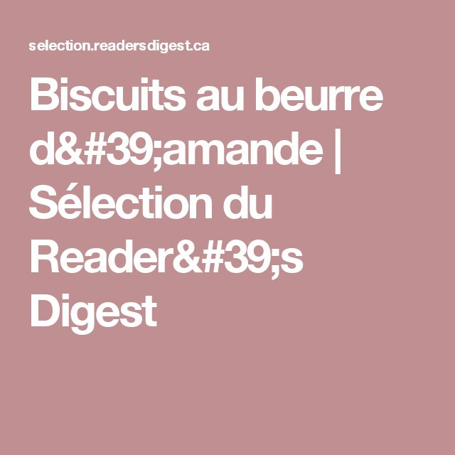 Biscuits au beurre d'amande | Sélection du Reader's Digest