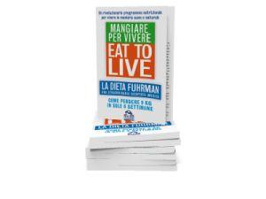 """""""Eat to live. Mangiare per vivere"""", un libro che può aiutare a seguire il giusto regime alimentare e che mi ha aiutato a perdere peso, ma non la forma (anzi...)"""