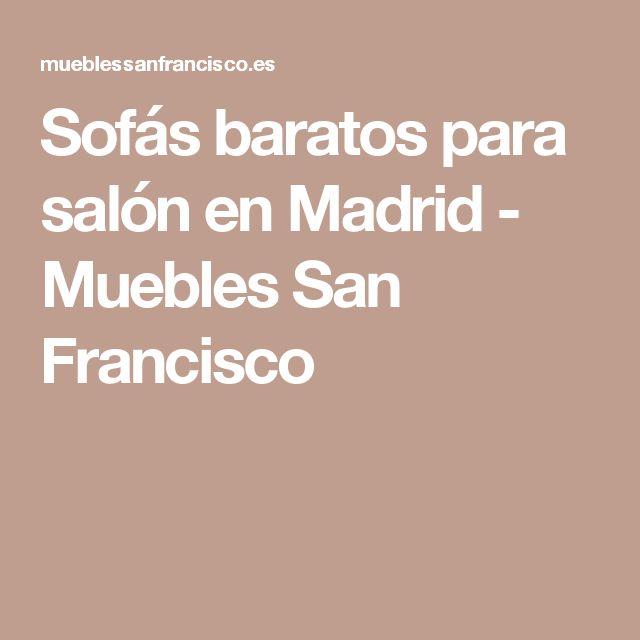 Sofás baratos para salón en Madrid - Muebles San Francisco