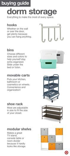 College dorm room storage options are designed to take up the least possible space. Here's a go-to list of ideas to help you maximize your space—hooks, bins, movable carts, shoe racks and, of course, modular shelves. Store away!
