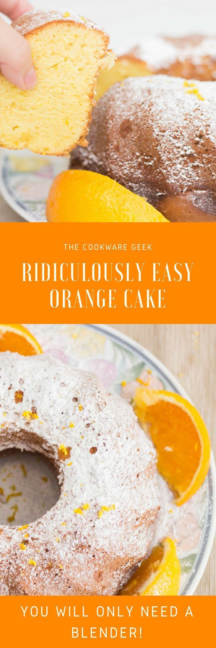 Ridiculously Easy Orange Cake | The Cookware Geek