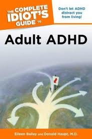adhd book: The Complete Idiot's Guide to Adult ADHD