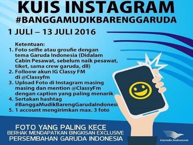 Kuis Bangga Mudik Bareng Garuda Berhadiah Bingkisan Exclusive - Classy FM bersama Garuda Indonesia akan mengadakan kuis Instagram berhadiah nih lebaran ini