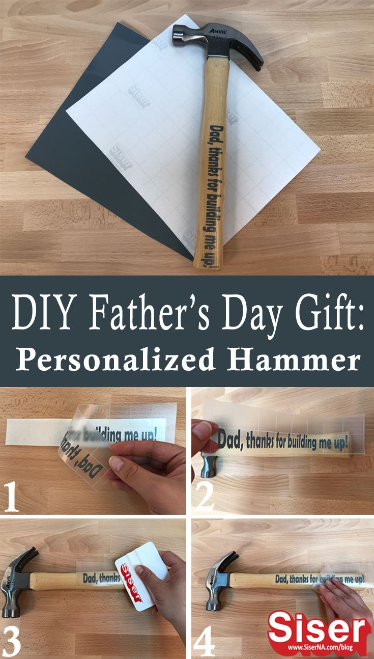 Custom Hammer With Easypsv Permanent Father S Day Diy Diy Father S Day Gifts Diy Gifts For Dad