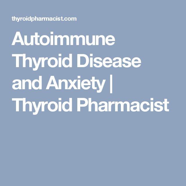 Autoimmune Thyroid Disease and Anxiety | Thyroid Pharmacist