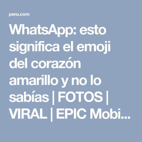 WhatsApp: esto significa el emoji del corazón amarillo y no lo sabías | FOTOS | VIRAL | EPIC Mobile | Epic | Peru.com