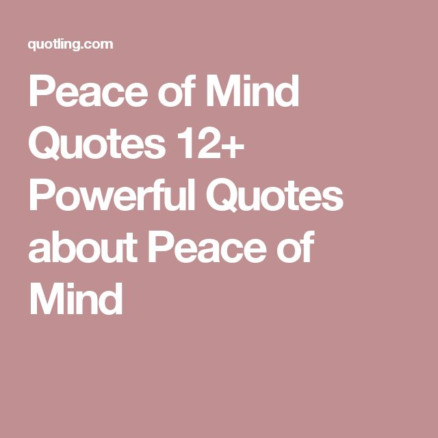 Peace Of Mind Quotes: Best 25+ Quotes About Peace Ideas On Pinterest