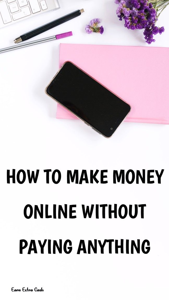 How To Make Money Online Without Paying Anything Money From