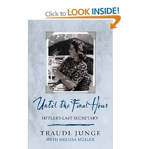 Truly fascinating read by Traudl Junge, Hitler's youngest personal secretary with him till his death...