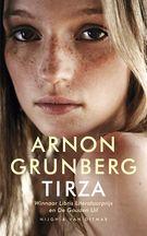 Tirza. Boek dat absoluut in de top tien van beste Nederlandse boeken ooit thuishoort. Tot nu toe dan, he.