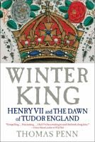 In this remarkable book, Thomas Penn re-creates the story of the tragic, magnetic Henry VII—a controlling, paranoid, avaricious monarch who was entering the most perilous years of his long reign.  Rich with drama and insight, Winter King is an astonishing story of pageantry, treachery, intrigue and incident—and the fraught, dangerous birth of Tudor England.