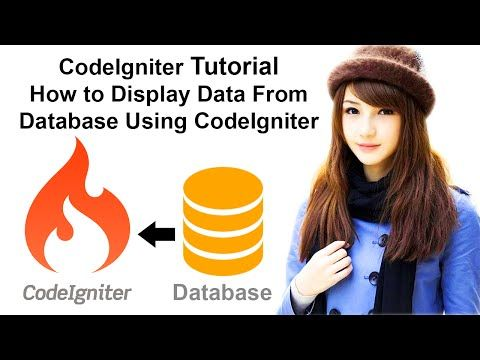 CodeIgniter Tutorial: How To Display Data From Database Using CodeIgniter - YouTube