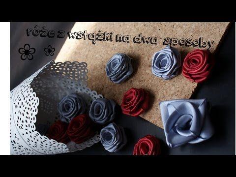 Róże z wstążki na dwa sposoby - YouTube