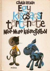 Csukás István: Egy kiscsacsi története - Mirr-Murr kalandjaiból 1975