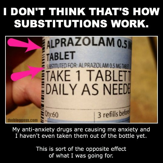 "The Bloggess: I think they replaced my generic xanax with genericer xanax. Also, ""genericer"" is now a word. Please add it to your spellcheck. Today I picked up my generic xanax but then I noticed the note on the bottle explaining that they'd replaced the drug I usually get, but with exactly the same drug."