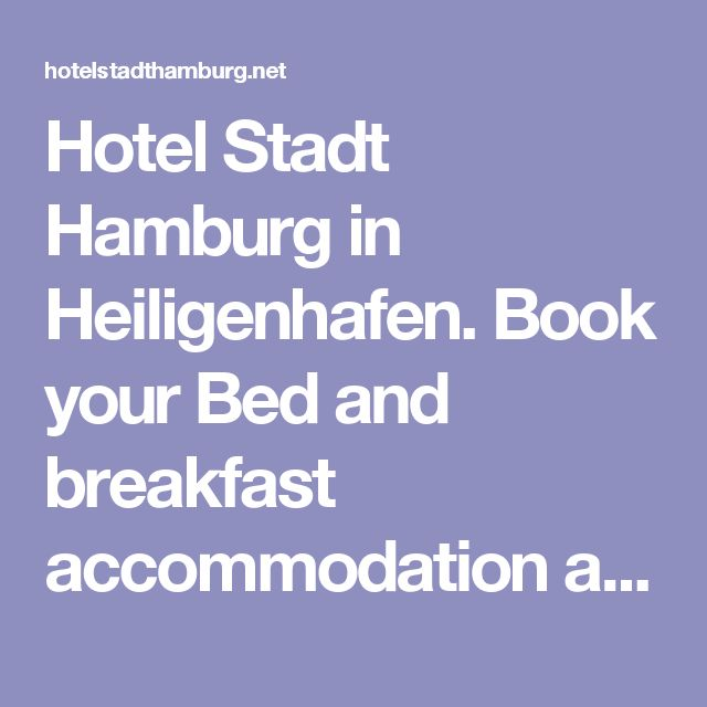 Hotel Stadt Hamburg in Heiligenhafen. Book your Bed and breakfast accommodation at the Baltic Sea