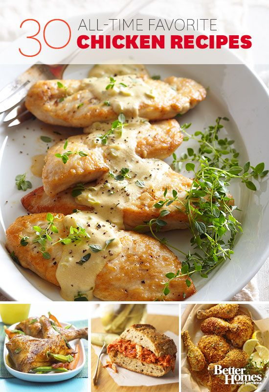 You can't go wrong with chicken. Here are some of our all-time favorite chicken recipes: www.bhg.com/...