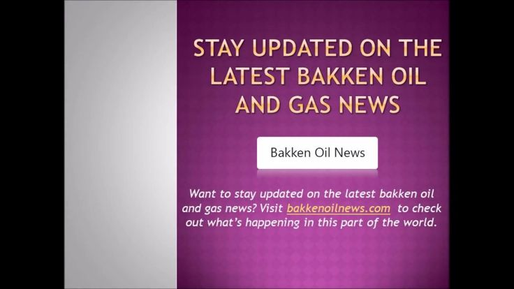 The quickest and the most efficient Bakken oil and gas news – check them all here at http://bakkenoilnews.com./ and keep yourself updated on the same!