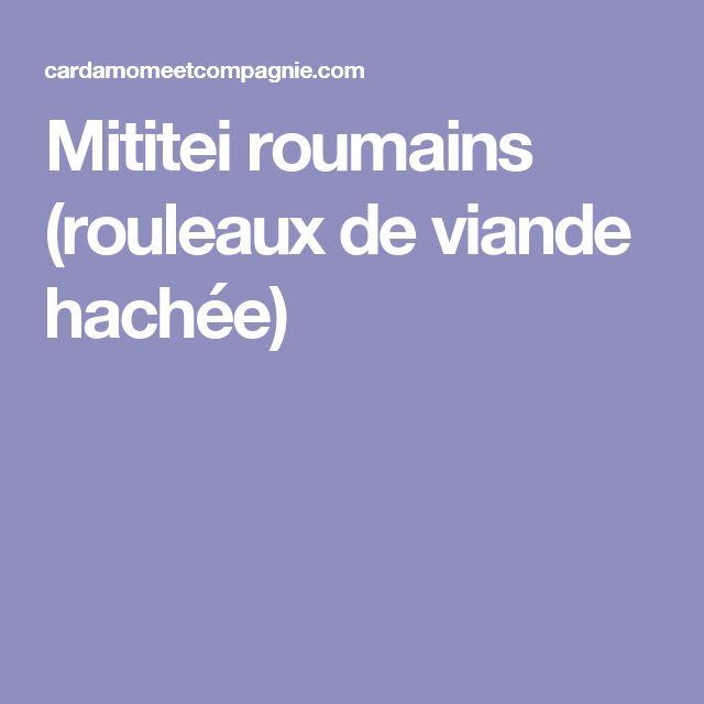 Mititei roumains (rouleaux de viande hachée)