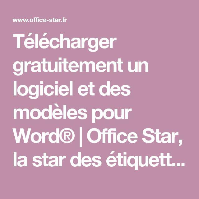 Télécharger gratuitement un logiciel et des modèles pour Word® | Office Star, la star des étiquettes