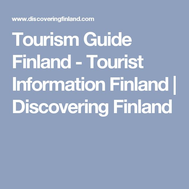 Tourism Guide Finland - Tourist Information Finland | Discovering Finland