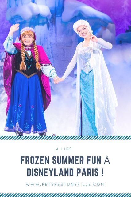 """""""Frozen Summer Fun"""" à Disneyland Paris, mon avis sur cette saison estivale que propose le parc. A lire sur http://peterestunefille.com"""