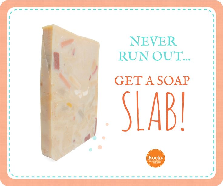 Have a favourite soap? Buy a slab and you'll have enough for you and enough to share.