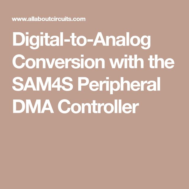 Digital-to-Analog Conversion with the SAM4S Peripheral DMA Controller