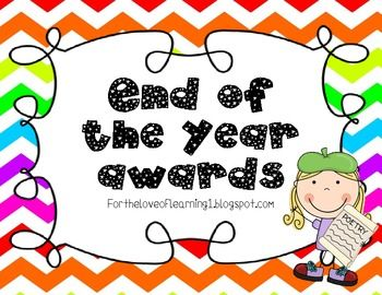 End of the year awards! There are 15 different awards that come in both boy and girl versions. Super cute chevron background!