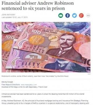 A financial adviser has been sentenced to six years in prison for stealing more than $3 million of his clients' investments.  In May Andrew Robinson, 42, the principal of Auckland mortgage broking and insurance firm Strategic Planning Group, pleaded guilty to four charges of theft by a person in a special relationship, one of improperly dealing with funds and one charge of fraudulently using a document.