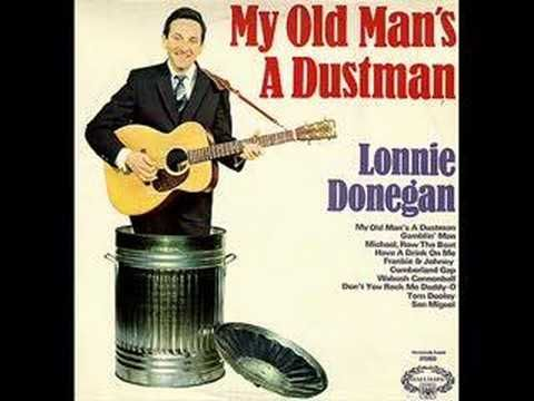 Lonnie Donegan - My Old Man's a Dustman http://www.lyricquiz.net