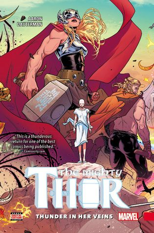 """""""The Mighty Thor, Volume 1: Thunder in Her Veins"""", by Jason Aaron & Russell Dauterman & Matthew Wilson & Joe Sabino - When Dr. Jane Foster lifts the mystic hammer Mjolnir, she is transformed into the Goddess of Thunder, the Mighty Thor! Her enemies are many, as Asgard descends further into chaos and unrest threatens to spread throughout the Ten Realms. Yet her greatest battle is against a far more personal foe: the cancer that is killing her mortal form."""