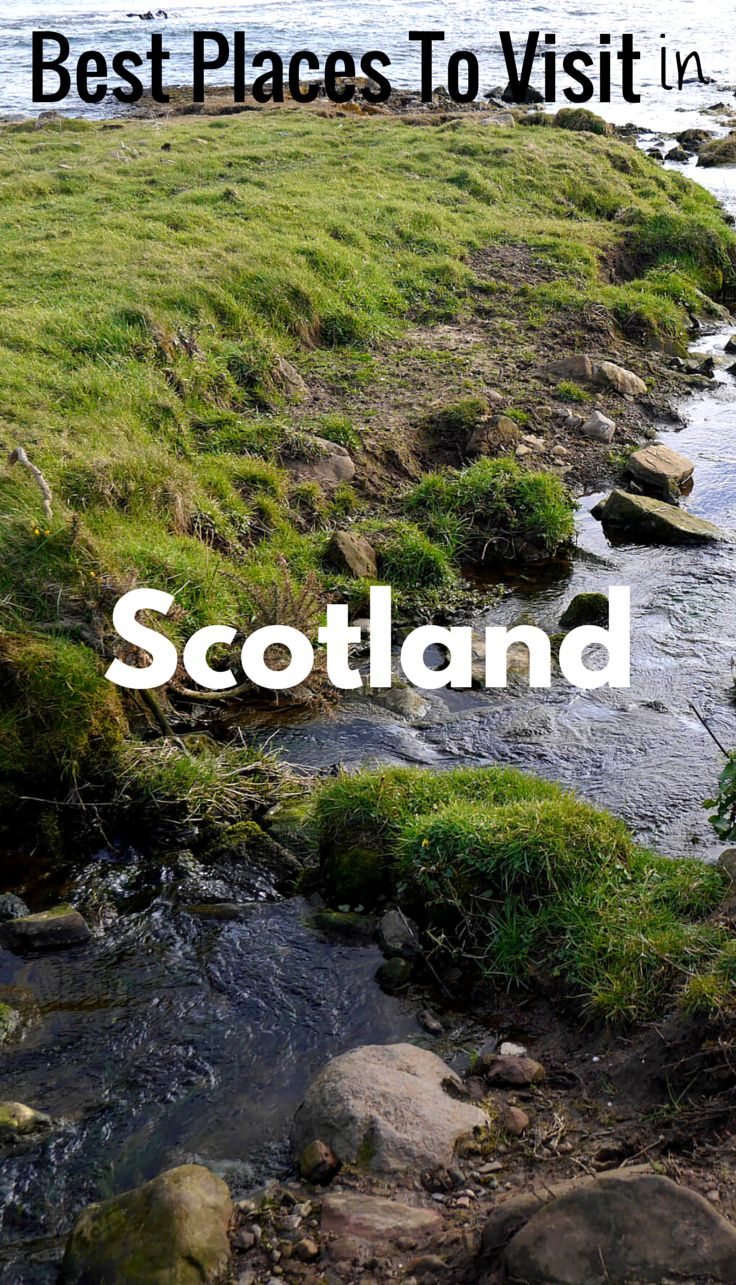 33 Best Best Places To Visit In Scotland Images On Pinterest United Kingdom Destinations And