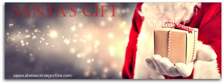 A Christmas Short Story   Santa's Gift www.aliisaacstoryteller.com