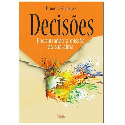 Livro: Decisões - Encontrando a Missão da sua Alma