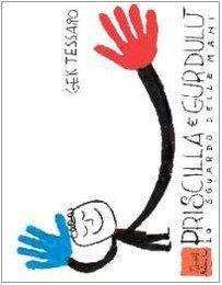 Priscilla e Gurdulù. Lo sguardo delle mani. Con DVD di Gek Tessaro http://www.amazon.it/dp/8889705175/ref=cm_sw_r_pi_dp_Kypqub17DV7CE