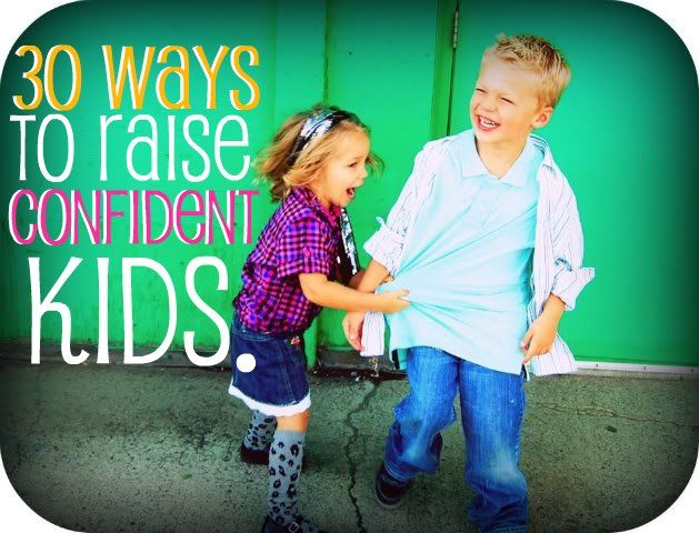 """30 Ways to Raise Confident Kids -- I love the """"Don't Embarrass"""", """"Manners"""", """"Hard Work"""" and """"Pick Good Friends"""" points.  There are some good ideas here . . . (found at THAT'S SO CUEGLY)"""